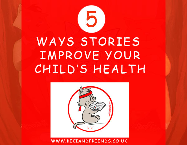 5 Reasons why stories are good for your child's health