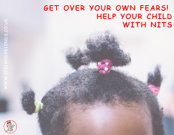 Facing our fears helps our kids deal with theirs. Nits may be yucky but crushing your child's self-esteem is a zillion times worse.