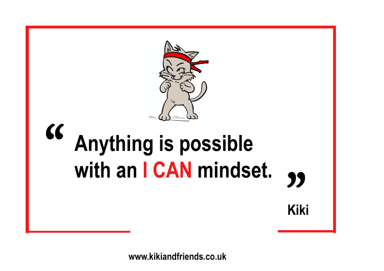 Kiki encourages an I CAN mindset because confidence opens doors, while self-doubt shuts them.